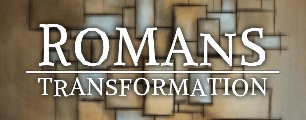 Romans Transformation