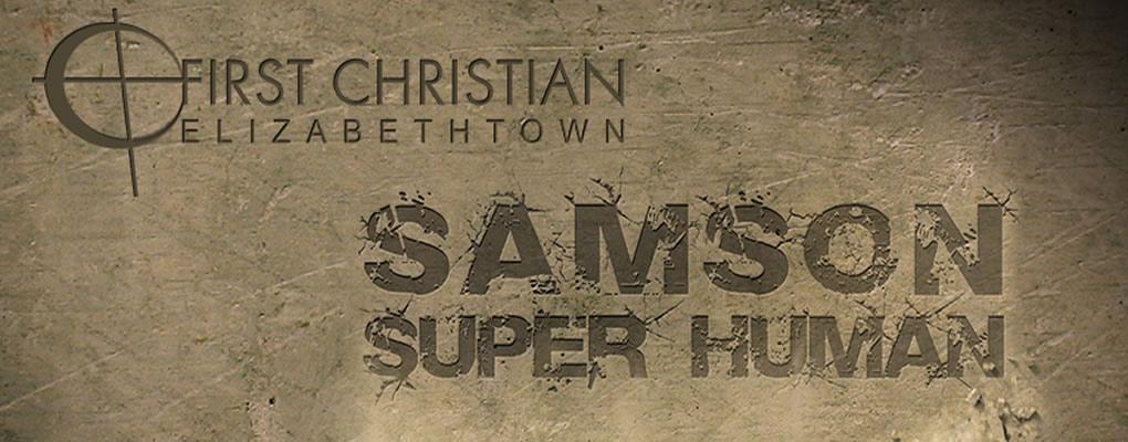 Samson: Super-Human