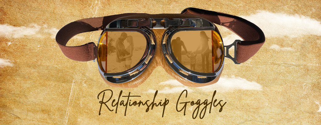 Relationship Goggles